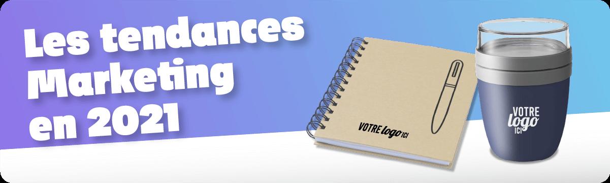 Tendances Marketing 2021